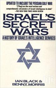 Israel`S Secret Wars - Ian Black And Benny Morris | Books & Games for sale in Nairobi, Nairobi Central