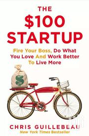 The $100 Startup, Fire Your Boss Do What  - Chris Guillibeau | Books & Games for sale in Nairobi, Nairobi Central