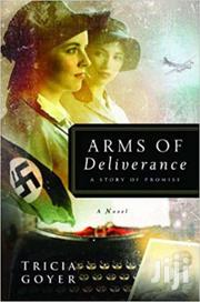 Arms Of Deliverance -tricia Goyer   Books & Games for sale in Nairobi, Nairobi Central