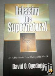 Releasing The Supernatural -david Oyedepo | Books & Games for sale in Nairobi, Nairobi Central